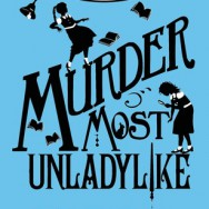 Best Book Read in March: MURDER MOST UNLADYLIKE by Robin Stevens