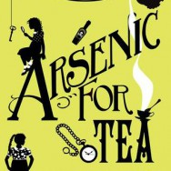 Best Book Read in February: ARSENIC FOR TEA by Robin Stevens